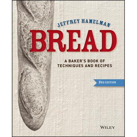 Bread : A Baker's Book of Techniques and Recipes (Cookin The American Way Apple Baker Recipes)