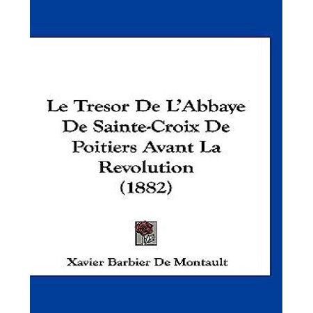 Le Tresor De Labbaye De Sainte Croix De Poitiers Avant La Revolution  1882
