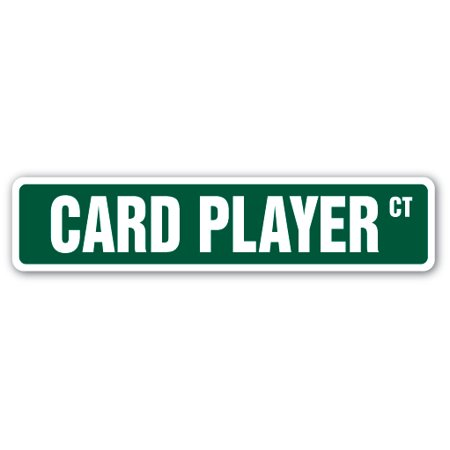 Player Street Sign - CARD PLAYER Street Sign poker bridge blackjack pinochle game | Indoor/Outdoor |  24
