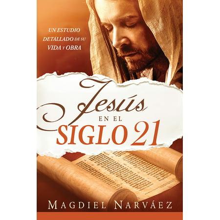 Jesús en el siglo 21 / Jesus in the 21st Century : Un estudio detallado de su vida y (Libro Seminario De Vida En El Espiritu)