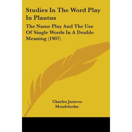 Play On Words Halloween Names (Studies in the Word Play in Plautus : The Name Play and the Use of Single Words in a Double Meaning)