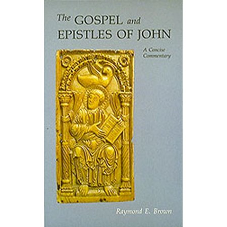 The Gospel and Epistles of John : A Concise Commentary, Revised Fourth (Raymond E Brown The Gospel According To John)