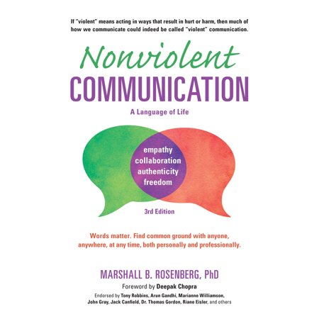 Nonviolent Communication: A Language of Life, 3rd Edition : Life-Changing Tools for Healthy