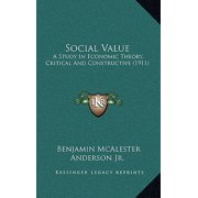 Social Value : A Study in Economic Theory, Critical and Constructive (1911)