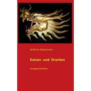 Katzen und Drachen : Kurzgeschichten (Paperback)