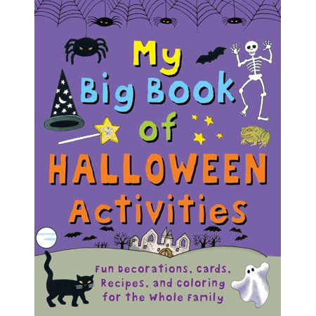 Fun Family Halloween Activities (My Big Book of Halloween Activities : Fun Decorations, Cards, Recipes, and Coloring for the Whole)