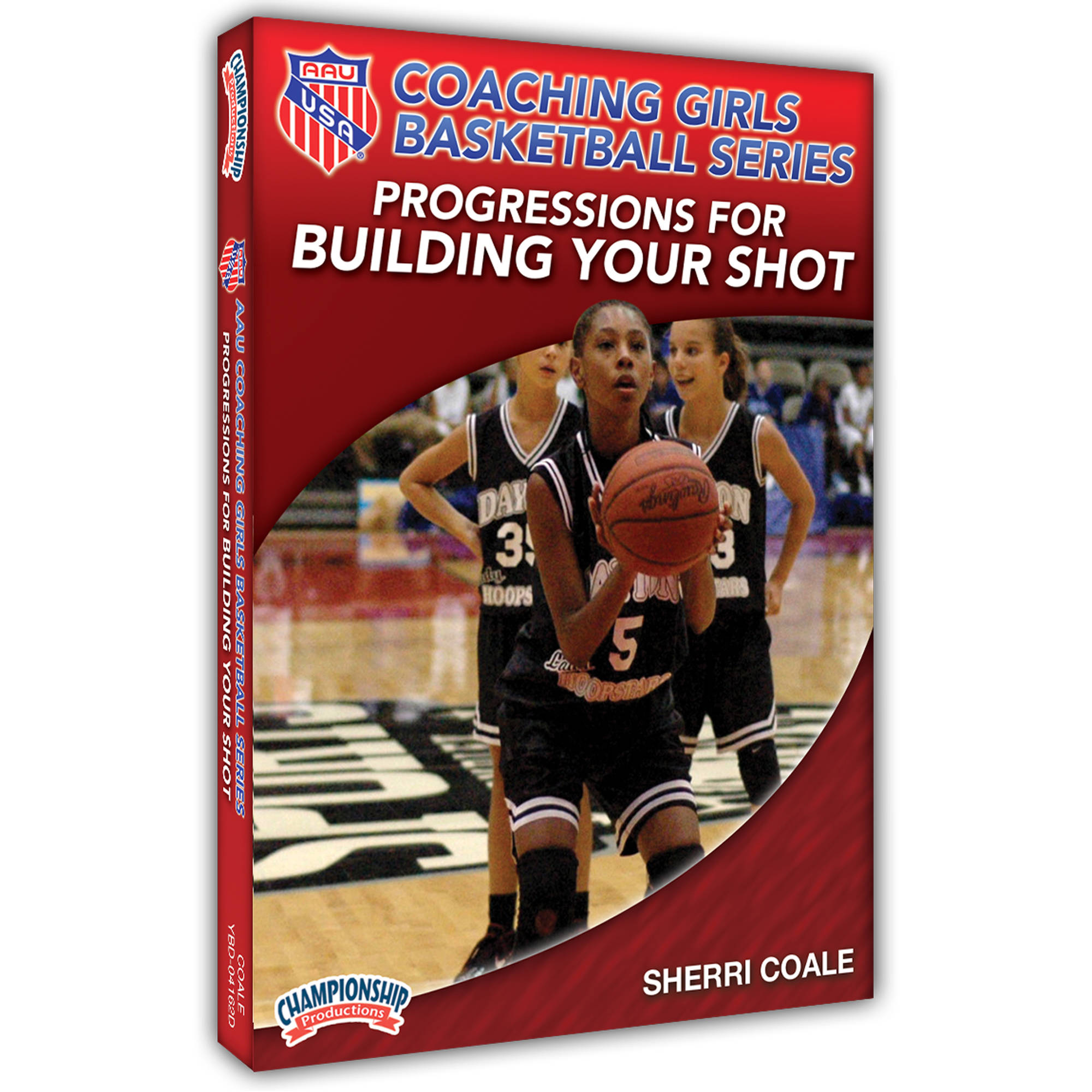 AAU Coaching Girls Basketball Series: Progressions for Building Your Shot by Championship Productions