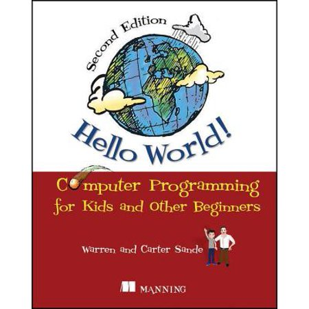Hello World! : Computer Programming for Kids and Other