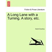 A Long Lane with a Turning. a Story, Etc.