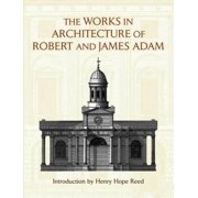 The Works in Architecture of Robert and James Adam - eBook