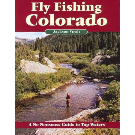 Fly Fishing Colorado, Second Edition (No Nonsense Fly Fishing