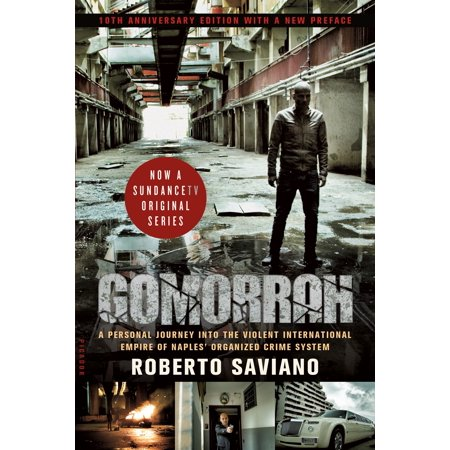 Gomorrah : A Personal Journey into the Violent International Empire of Naples' Organized Crime System (10th Anniversary Edition with a New