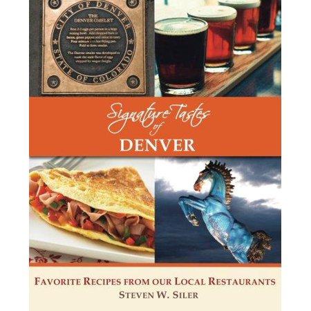 Signature Tastes Of Denver  Favorite Recipes Of Our Local Restaurants