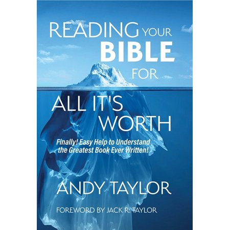Reading Your Bible For All It's Worth : Finally! Easy Help to Understandthe Greatest Book Ever (Easy To Read And Understand Holy Bible)