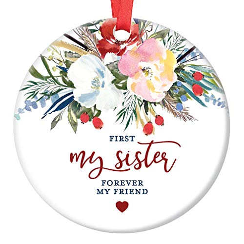"Sister Christmas Ornament 2019, First My Sister Forever My Friend Gifts for Her Women Bestie Watercolor Floral Present Pretty Watercolor 3"" Flat Circle Porcelain w/Red Ribbon & Free Gift Box 
