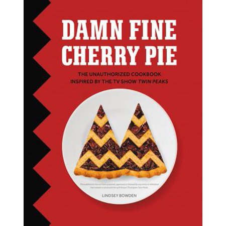 Damn Fine Cherry Pie : And Other Recipes from TV's Twin (Cherry Pie Recipe Using Canned Cherry Pie Filling)