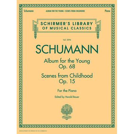 Schumann Album for the Young Op. 68 Scenes from Childhood Op. 15 : For - Clara Schumann Piano