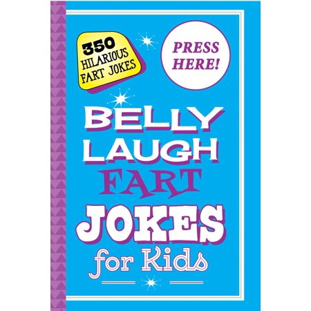 Belly Laugh Fart Jokes for Kids : 350 Hilarious Fart Jokes (Hilarious Jokes Halloween)