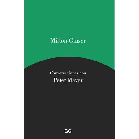 Milton Glaser. Conversaciones con Peter Mayer - eBook (Retro-50er Jahre Gläser)