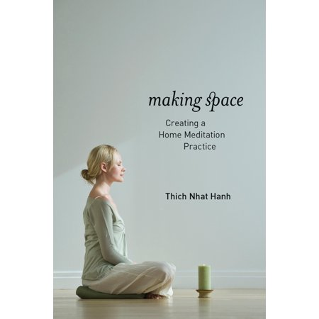Making Space : Creating a Home Meditation (Ritual And Religion In The Making Of Humanity)