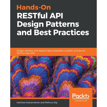 Hands-On RESTful API Design Patterns and Best Practices - (C Api Design Best Practices)