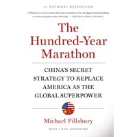 The Hundred-Year Marathon : China's Secret Strategy to Replace America as the Global Superpower (Paperback)