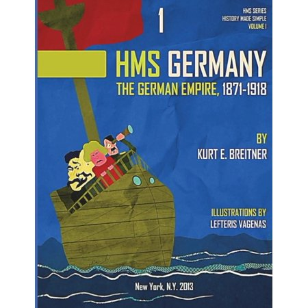 The German Empire 1871-1918: History Made Simple Series