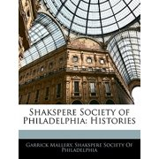 Shakspere Society of Philadelphia : Histories