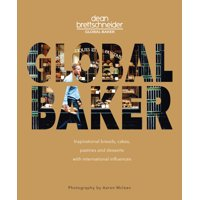 Global Baker: Inspirational Breads, Cakes, Pastries and Desserts with International Influences (Paperback)