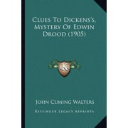 Clues to Dickens's, Mystery of Edwin Drood (1905)