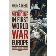 Medicine in First World War Europe: Soldiers, Medics, Pacifists (Hardcover)