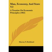 Man, Economy, and State V2 : A Treatise on Economic Principles (1962)