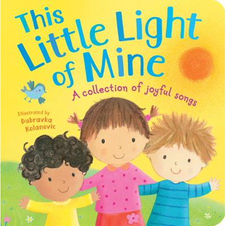This Little Light of Mine : A Collection of Joyful