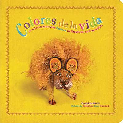 Colores De La Vida Mexican Folk Art Colo (Board Book)