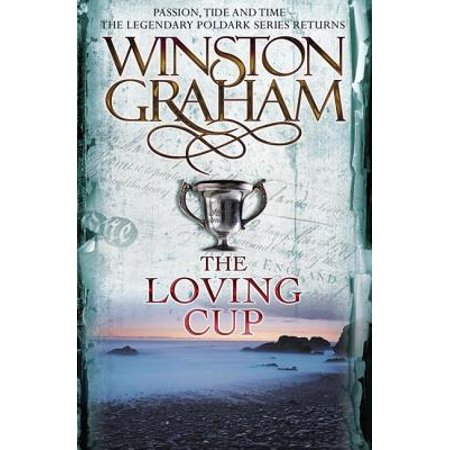 The Loving Cup : A Novel of Cornwall 1813–1815