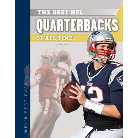 The Best NFL Quarterbacks of All Time (Best Nfl Quarterbacks Of All Time List)