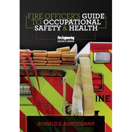 Fire Officer's Guide to Occupational Safety & Health (Fire Safety Engineering)