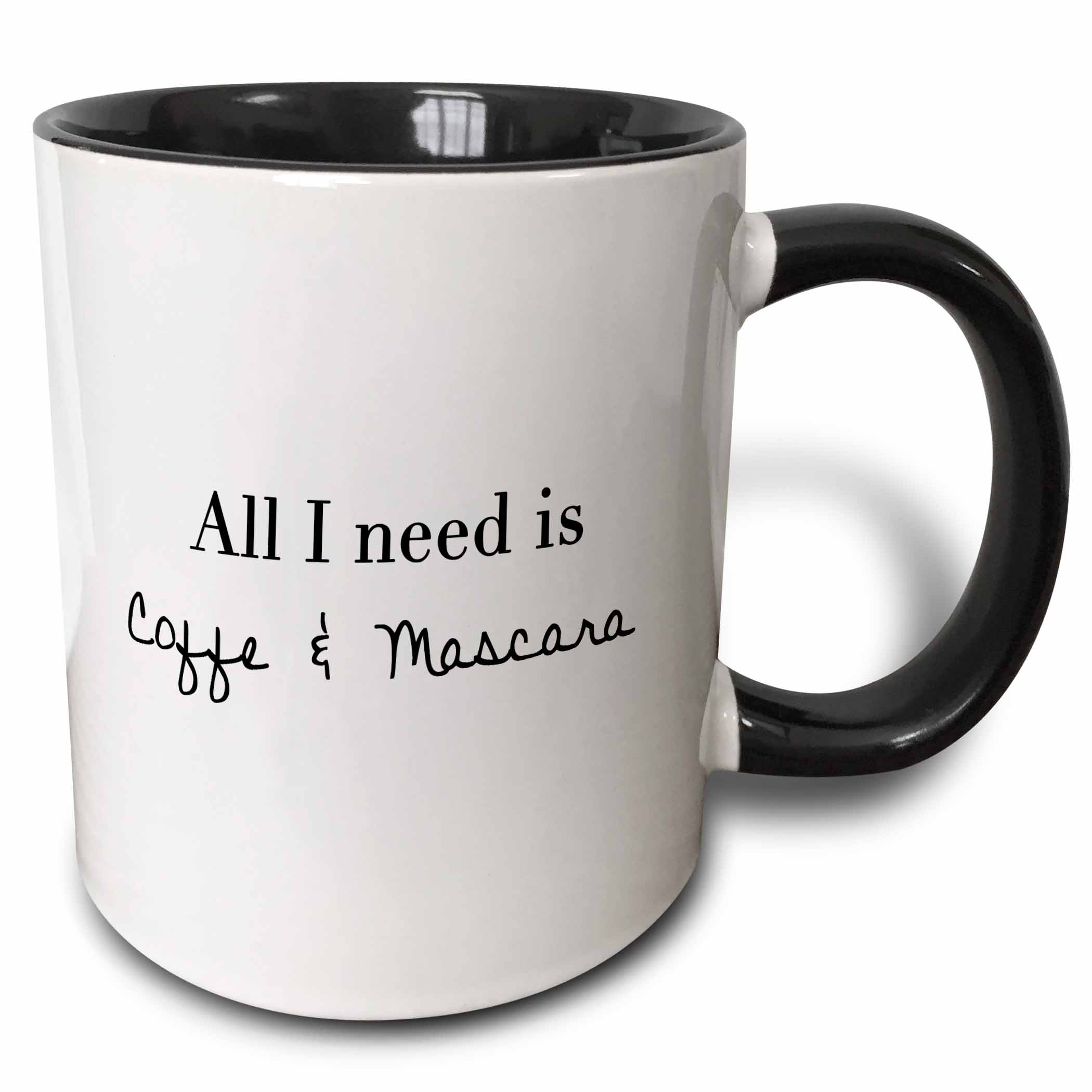 3dRose ALL I NEED IS COFFEE AND MASCARA, Two Tone Black Mug, 11oz by 3dRose