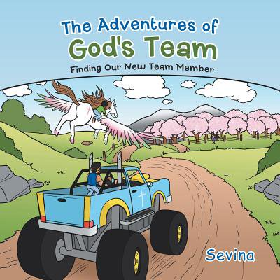 The Adventures of God's Team : Finding Our New Team Member