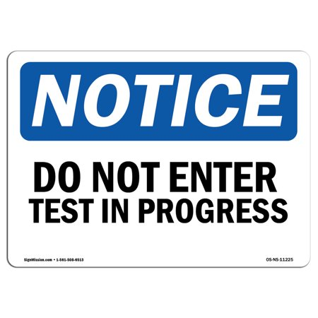 OSHA Notice Sign - Do Not Enter Test In Progress | Choose from: Aluminum, Rigid Plastic or Vinyl Label Decal | Protect Your Business, Construction Site, Warehouse & Shop Area | Made in the (Life In The Uk Test Sign In)