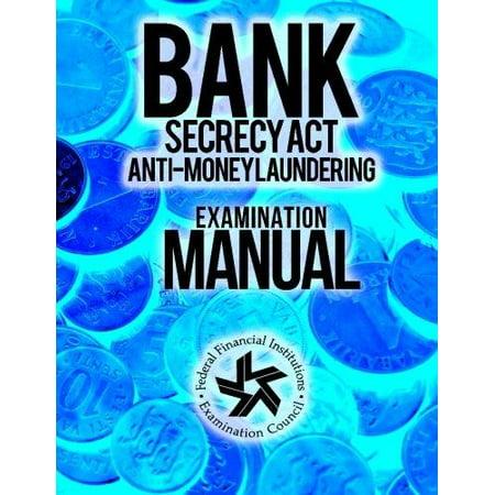 Bank Secrecy Act  Anti Money Laundering Examination Manual