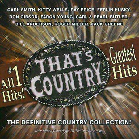 GREATEST HITS THAT'S COUNTRY (Greatest Country Hits Cd)