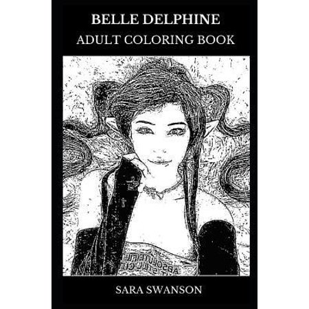 Belle Delphine Adult Coloring Book: Famous Cosplayer and Social Media Personality, Millennial Internet Celebrity and Cute Teen Inspired Adult Coloring Paperback ()