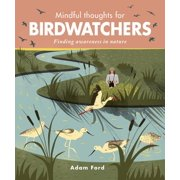 Mindful Thoughts for Birdwatchers : Finding awareness in nature