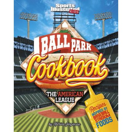 Ballpark Cookbook the American League : Recipes Inspired by Baseball Stadium