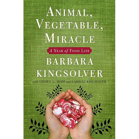 Animal, Vegetable, Miracle : A Year of Food Life