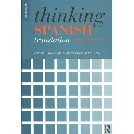 Thinking Spanish Translation  A Course In Translation Method  Spanish To English