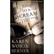 A Whisper to a Scream (The Bibliophiles: Book One) - eBook