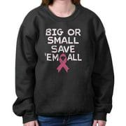 Breast Cancer Awareness Shirt Big Small Save Em All Pink Gift Sweatshirt