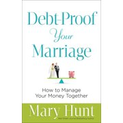 Debt-Proof Your Marriage: How to Manage Your Money Together (Paperback)